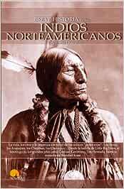 Breve historia de los indios norteamericanos: Amazon.es: Doval Huecas, Gregorio: Libros
