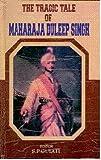 img - for Tragic Tale of Maharaja Duleep Singh book / textbook / text book