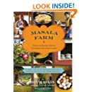 Masala Farm: Stories and Recipes from an Uncommon Life in the Country