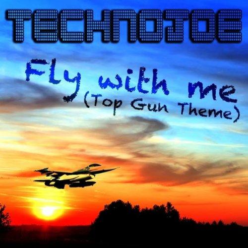 Fly With Me (Top Gun Theme) (House Maxx & DD2 Remix) (Gun Fly Top)