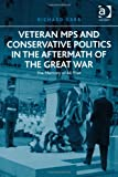 Veteran Mps and Conservative Politics in the Aftermath of the Great War : The Memory of All That, Carr, Richard, 1409441032