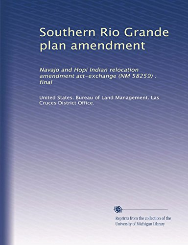 Southern Rio Grande plan amendment: Navajo and Hopi Indian relocation amendment act-exchange (NM 58259) : final