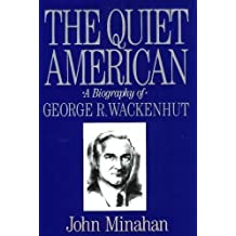 The Quiet American: A Biography of George R. Wackenhut