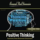 Positive Thinking: Isochronic Tones Brainwave Entrainment