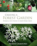 """Creating a Forest Garden - Working with nature to grow edible crops"" av Martin Crawford"