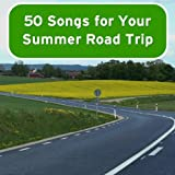 50 Songs for Your Summer Road Trip