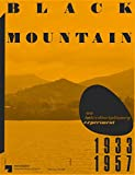 img - for Black Mountain: An Interdisciplinary Experiment 1933-1957 book / textbook / text book