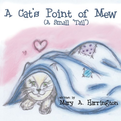 "A Cat's Point of Mew: A Small ""Tail"" pdf epub"