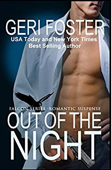 Out Of The Night (Falcon Securities Book 3) by [Foster, Geri]