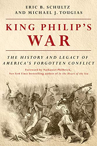 King Philip's War: The History and Legacy of America's Forgotten Conflict (Revised Edition) (King Philips War)