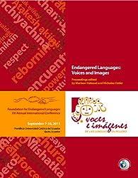 Endangered Languages: Voices and Images (FEL XV): Voces e Imagenes de las Lenguas en Peligro (PUCE I) (Proceedings of the Foundation for Endangered Languages)