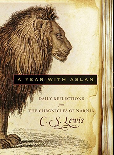 A Year With Aslan  Daily Reflections From The Chronicles Of Narnia