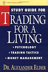 Trading for a Living, Study Guide: Psychology, Trading Tactics, Money Management (Getting Started in)