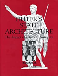 Hitler's State Architecture: Impact of Classical Antiquity (College Art Association Monograph)