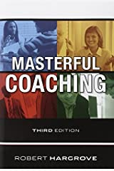 Masterful Coaching by Hargrove, Robert 3rd edition (2008) Hardcover Hardcover