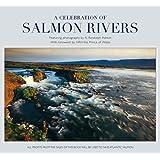 A Celebration of Salmon Rivers
