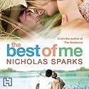 The Best of Me Hörbuch von Nicholas Sparks Gesprochen von: Sean Pratt