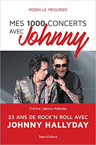 Mes 1000 Concerts Avec Johnny Amazon Fr Robin Le Mesurier