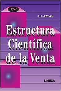 Estructura cientifica de la venta/ Scientific Structure of Sales
