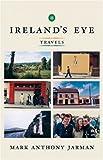 Ireland's Eye - Travels, Mark Anthony Jarman and Mark A. Jarman, 0887846920