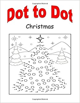 Dot To Dot Dot To Dot On Christmas Scenes Join The Dots Then