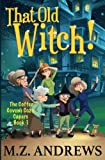 That Old Witch!: The Coffee Coven's Cozy Capers (Volume 1) by  M.Z. Andrews in stock, buy online here