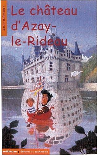 Téléchargez Le Chateau d'Azay-le-Rideau EPUB gratuitement en Français