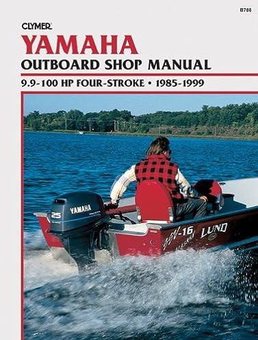 clymer yamaha outboard shop manual 9 9 100 hp four stroke 1985 rh amazon com Yamaha Outboard Service Manuals PDF 1989 Yamaha Outboard Manual