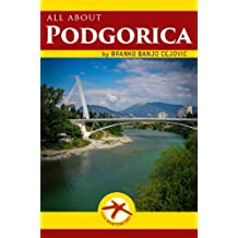 all about PODGORICA (Visit Montenegro Book 10)