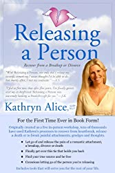 Releasing a Person: Fast Recovery from Heartbreak, a Breakup or Divorce (Love Attraction #1) (Love Attraction Series) (English Edition)