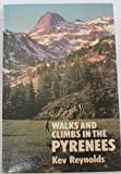 Walks and Climbs in the Pyrenees, Kev Reynolds, 0902363506