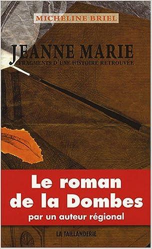 Téléchargement Jeanne Marie : Fragments d'une histoire retrouvée epub pdf