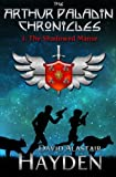 img - for The Shadowed Manse (The Arthur Paladin Chronicles) (Volume 1) book / textbook / text book