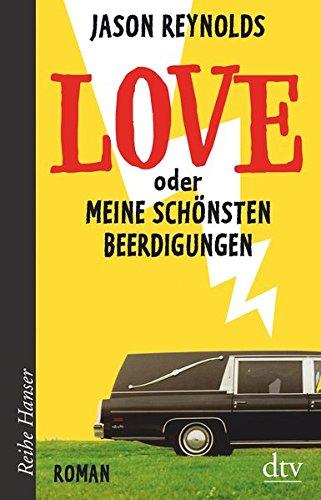 Love oder Meine schönsten Beerdigungen: Roman (Reihe Hanser)