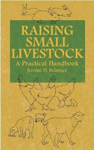 Raising Small Livestock: A Practical Handbook ebook