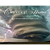 Chasing Weather: Tornadoes, Tempests, and Thunderous Skies in Word & Image