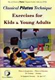 Classical Pilates Technique Exercises for Kids & Young Adults (Fitness for Kids)