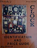 American Clock Identification and Price Guide, Roy Erhardt and Malvern Rabeneck, 0913902276