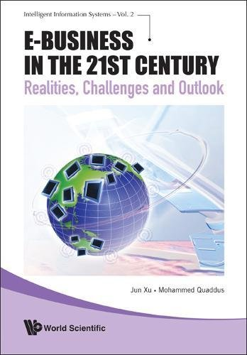 E-business in the 21st Century: Realities, Challenges and Outlook (Intelligent Information Systems)