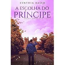 A escolha do príncipe (Duologia Inimigos Reais Livro 2)