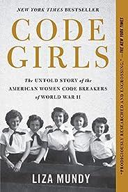 Code Girls: The Untold Story of the American Women Code Breakers of World War II