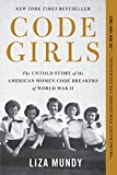 #10: Code Girls: The Untold Story of the American Women Code Breakers of World War II