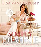 lisa vanderpump wine - Simply Divine: A Guide to Easy, Elegant, and Affordable Entertaining