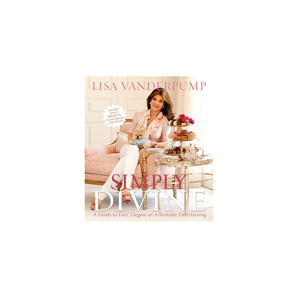Simply-Divine-A-Guide-to-Easy-Elegant-and-Affordable-Entertaining Lisa Vanderpump