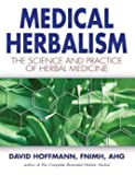 Medical Herbalism: The Science Principles and Practices Of Herbal Medicine