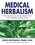 img - for Medical Herbalism: The Science Principles and Practices Of Herbal Medicine book / textbook / text book