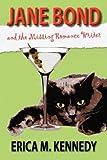 Jane Bond and the Missing Romance Writer, Erica M. Kennedy, 0964167492