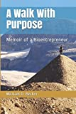 img - for A Walk With Purpose: Memoir of a Bioentrepreneur book / textbook / text book