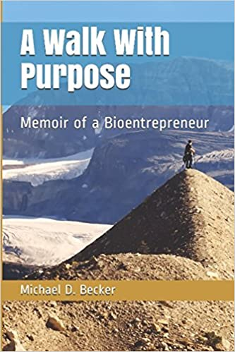 A Walk With Purpose: Memoir of a Bioentrepreneur