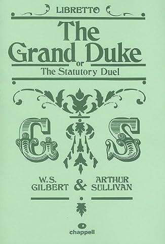 The Grand Duke: Libretto (Grand Duke Vocal Score)